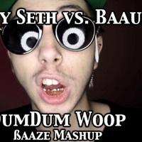 $$$ TWO O' MY FAVES THO #WHATDIRT $$$ DumDum Woop (Baaze Mashup) by Baaze on SoundCloud
