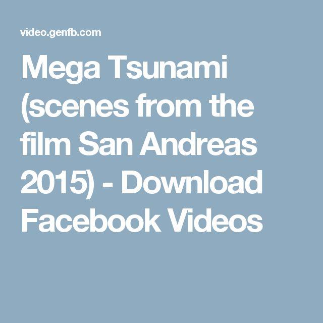Mega Tsunami (scenes from the film San Andreas 2015) - Download Facebook Videos