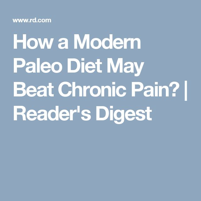 How a Modern Paleo Diet May Beat Chronic Pain? | Reader's Digest