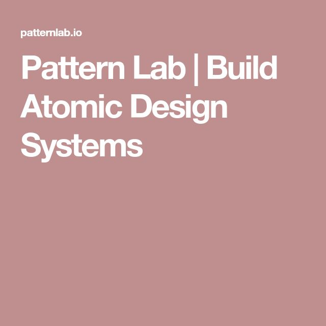 Pattern Lab | Build Atomic Design Systems