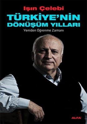Türkiye'nin Dönüşüm Yılları - Yeniden Öğrenme Zamanı http://www.kitapgalerisi.com/Turkiye-nin-Donusum-Yillari-Yeniden-ogrenme-Zamani_157357.html#0