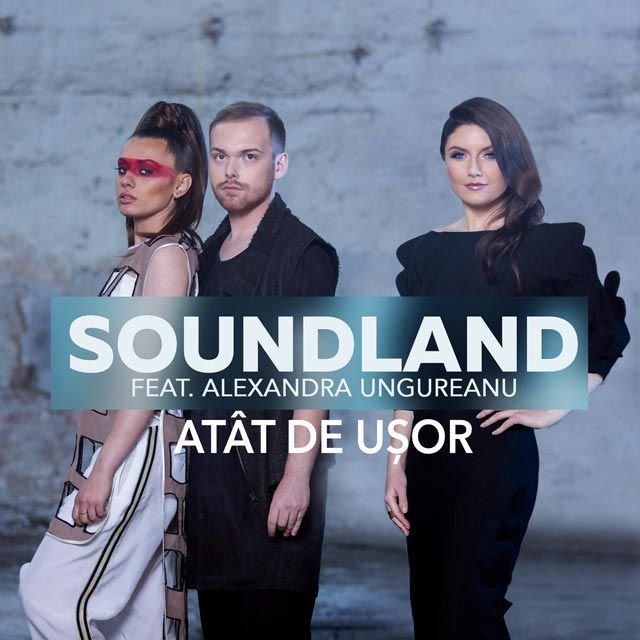 """Soundland si Alexandra Ungureanu lansează o nouă variantă a piesei """"Atât de Uşor"""""""