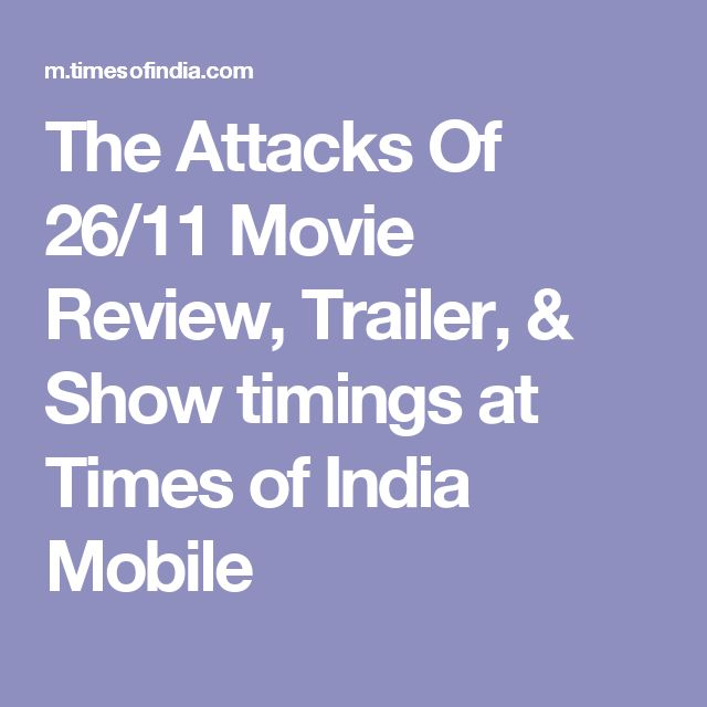 The Attacks Of 26/11 Movie Review, Trailer, & Show timings at Times of India Mobile