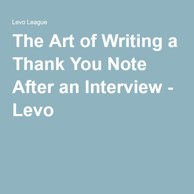 The Art of Writing a Thank You Note After an Interview Note - writing job offer thank you letter