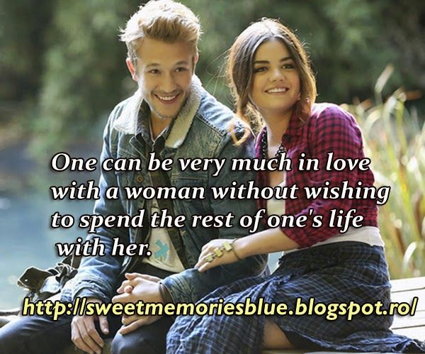 sweet memories: One can be very much in love with a woman without ...