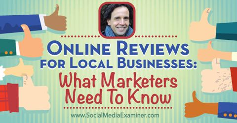 Online Reviews for Local Businesses: What Marketers Need to Know Social Media Examiner
