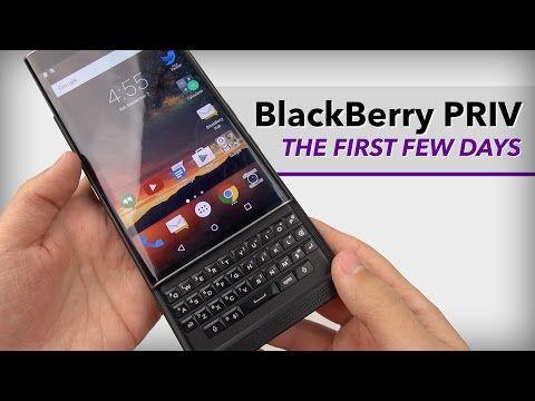 2015 : BlackBerry Priv: In-depth First Few Days - YouTube