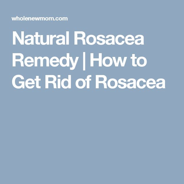 Natural Rosacea Remedy | How to Get Rid of Rosacea