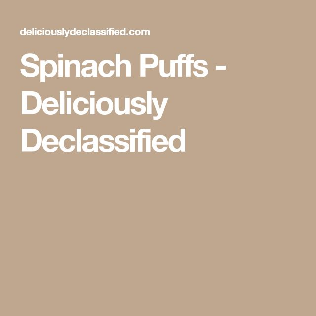 Spinach Puffs - Deliciously Declassified