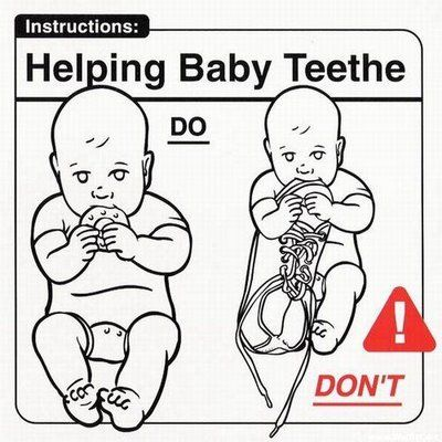 Don't give your shoe to baby for teething purposes. (Though this can be tough to avoid when he finds it himself).