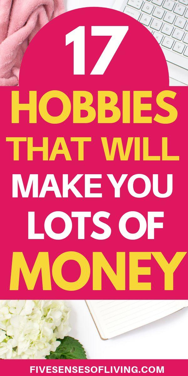 17 Best Hobbies That Make Money Fast – Five Senses Of Living Personal Finance | Budgeting | Saving