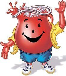Kool-Aid Kool-Aid Tastes Great.... He is the reason I will not wear all red..... HEY KOOLAID!!!