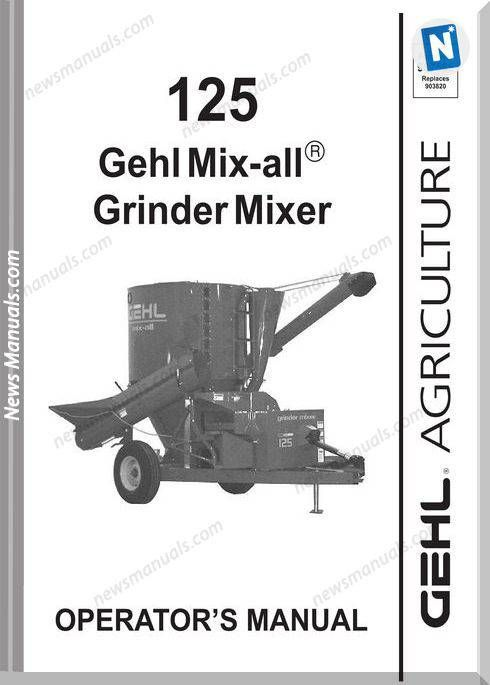 Gehl Agricultural Models 125-Mix-Operator-Manual | Operators Manual