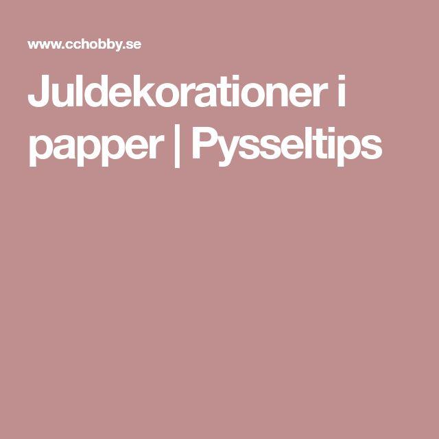Juldekorationer i papper | Pysseltips
