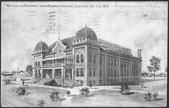 New College Building, Canada Business College, Chatham, Ont. Est. 1876 and closed in 1952