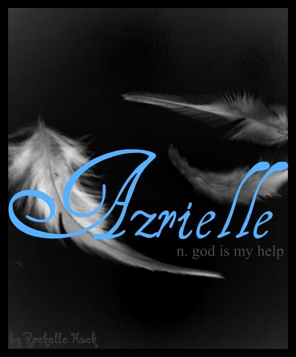 Baby Girl Name: Azrielle. Meaning: God is My Help. Origin: Hebrew. http://www.pinterest.com/vintagedaydream/baby-names/