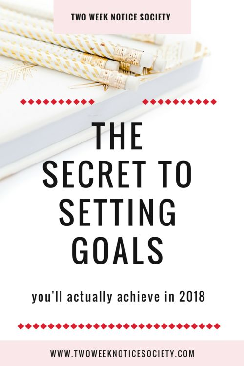 The Secret To Setting Goals You'll Actually Achieve In 2018! blogging tips, entrepreneur tips, online marketing tips, how to earn money online, blogging for beginners, goal setting, productivity how to quit your 9 to 5 -how to start my own business -entrepreneur tips