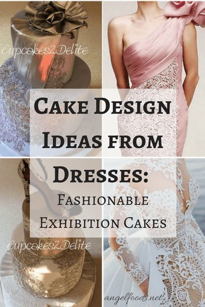 Cake Design Ideas from Dresses: Fashionable Exhibition Cakes