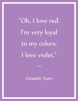Spring 2013 -  African Violet   ~ Quote Elisabeth Taylor: Quotes Elisabeth, Africans Violets, Quotes Elizabeth, Elizabeth Taylors, Purple, Elisabeth Taylors, Cute Quotes, Violets Eye, Taylors Tipic