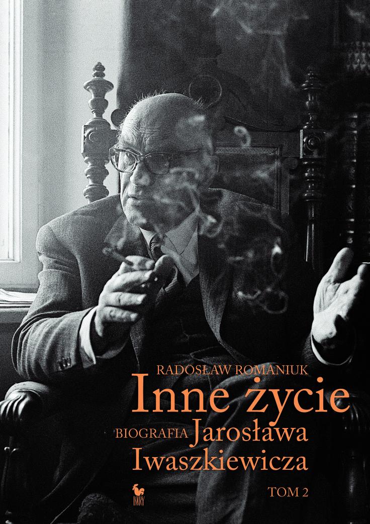 """""""Inne życie. Biografia Jarosława Iwaszkiewicza"""" Radosław Romaniuk Tom 2 Cover by Andrzej Barecki Published by Wydawnictwo Iskry 2017"""