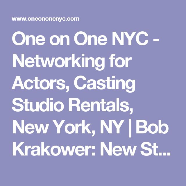 One on One NYC - Networking for Actors, Casting Studio Rentals, New York, NY | Bob Krakower: New Student On-Camera Class EARLY SEPTEMBER 5 & 8
