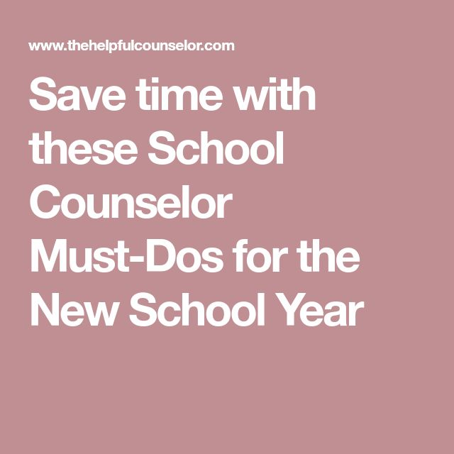 Save time with these School Counselor Must-Dos for the New School Year