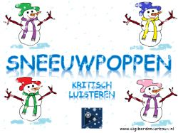 Digibordles op digibordonderbouw. Sneeuwpoppen: kritisch luisteren.  http://digibordonderbouw.nl/index.php/themas/winter/sneeuwpoppen/viewcategory/182