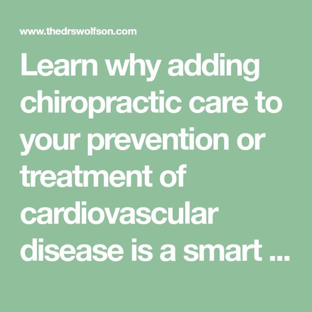Learn why adding chiropractic care to your prevention or treatment of cardiovascular disease is a smart idea.