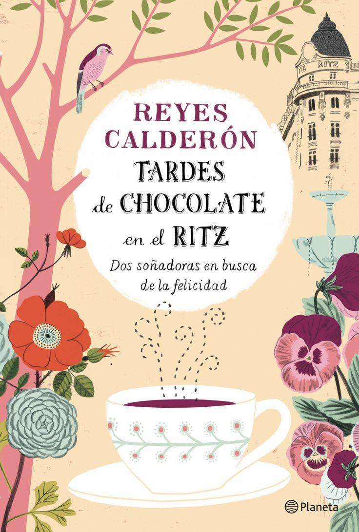 Tardes de chocolate en el Ritz, de Reyes Calderón - Editorial: Planeta - Signatura: N CAL tar - Código de barras: 3290415
