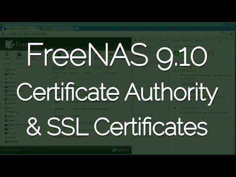 FreeNAS® 9.10 - Certificate Authority & SSL Certificates