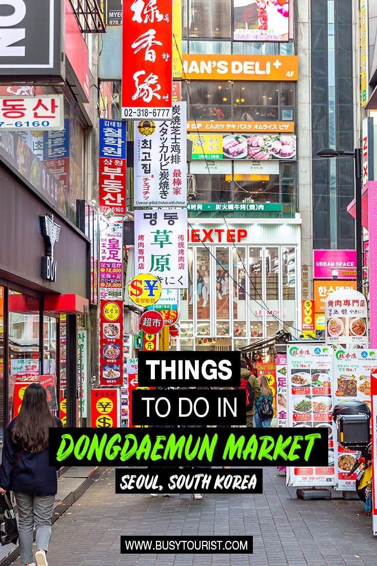 Everything You Need To Know About Dongdaemun Market In Seoul South Korea Visit Seoul Dongdaemun Shopping Marketing