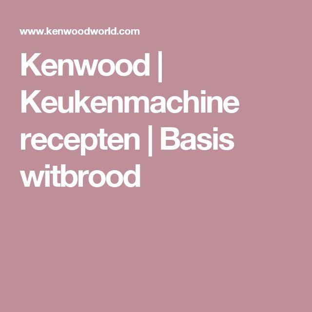 Kenwood | Keukenmachine recepten | Basis witbrood