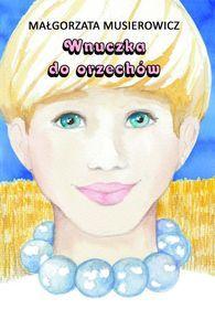 http://www.empik.com/wnuczka-do-orzechow-musierowicz-malgorzata,p1101541555,ksiazka-p