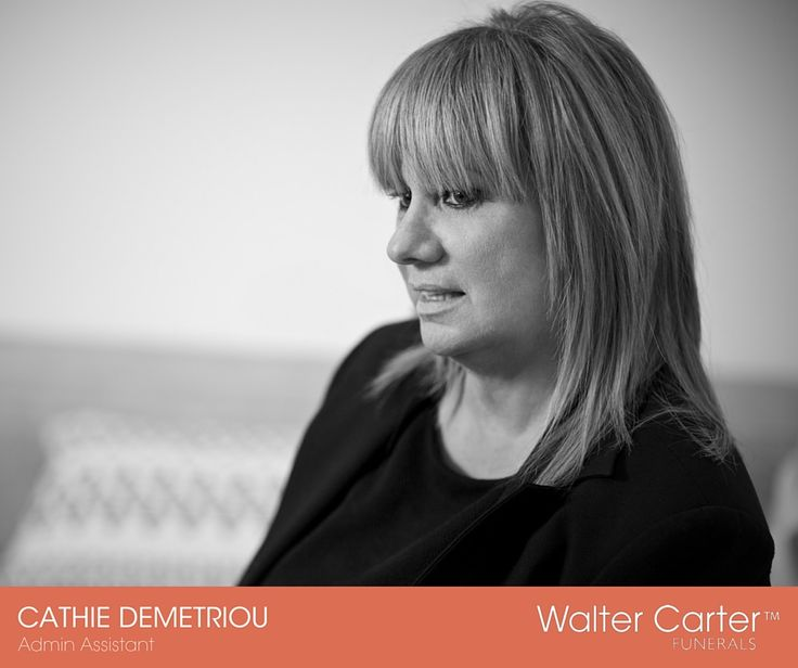 Cathie Demetriou is the Admin Assistant at Walter Carter Funerals.