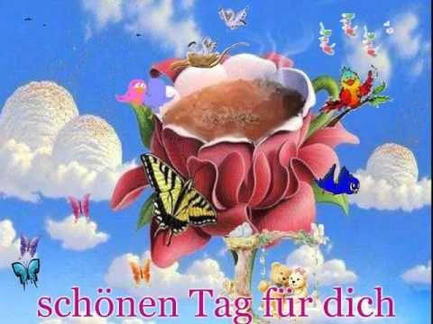 Guten Morgen Gruß...schönen Tag Gruß...schönen Urlaub Gruß - YouTube