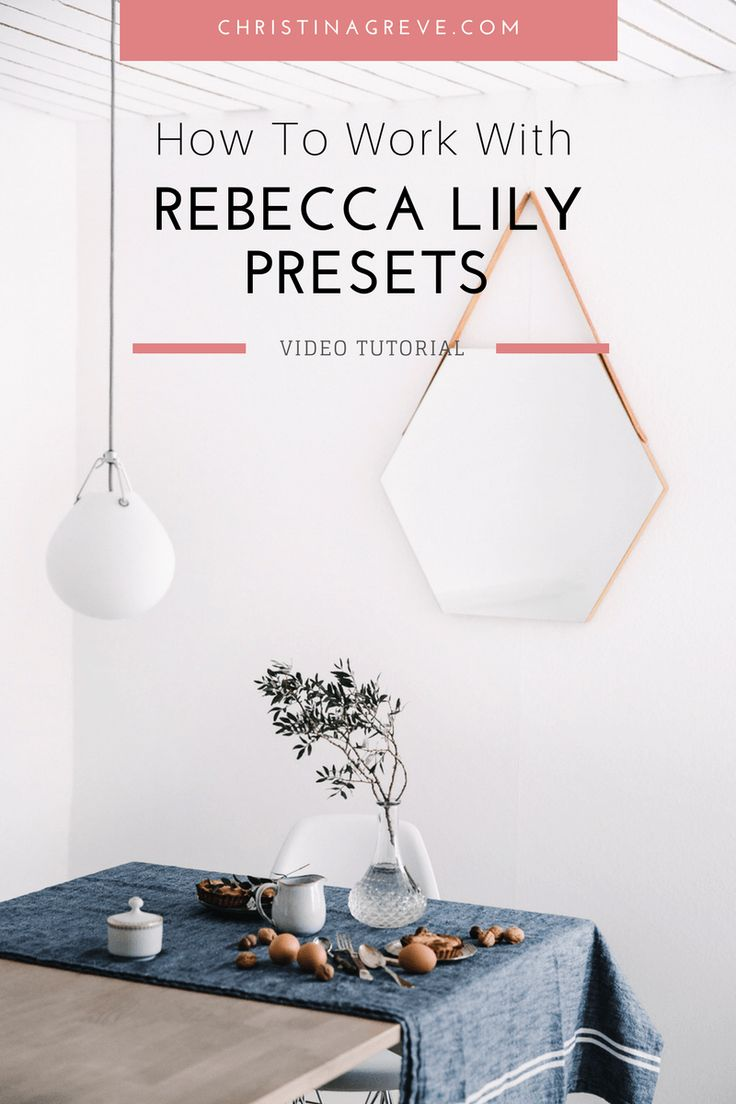 How To Work With Rebecca Lily Presets - By Christina Greve - www.christinagreve.com