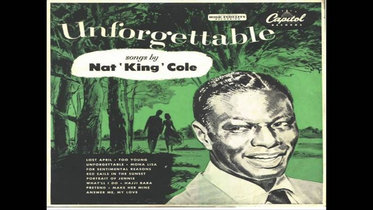 In 1951, Nat 'King' Cole recorded the song 'Unforgettable' with The Nelson Riddle Orchestra - and certainly one of today's birthday celebrant's Nat 'King' Cole will always be unforgettable. He had one of the smoothest, silkiest voices ever in popular music.