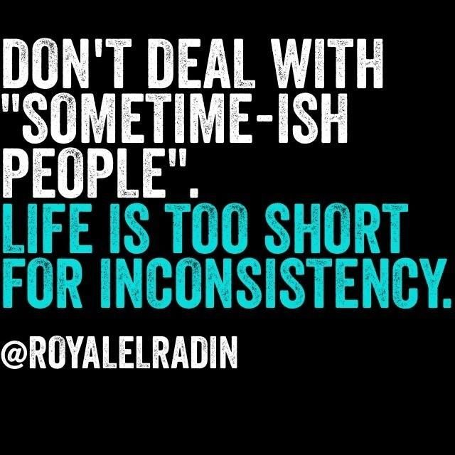 Life Is Too Short Quotes And Sayings: Life Is Too Short For Inconsistency.