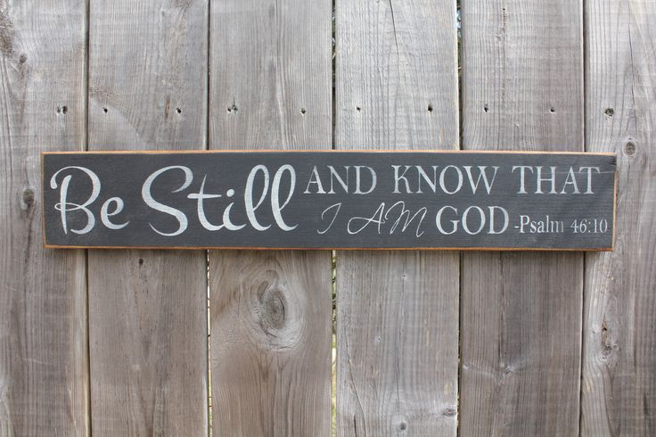 Be Still.....sign made by The Primitive Shed, St. Catharines