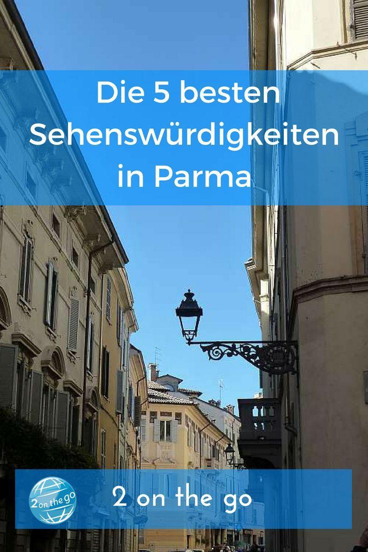 Parma 5 Sehenswurdigkeiten Die Du Dir Nicht Entgehen Lassen