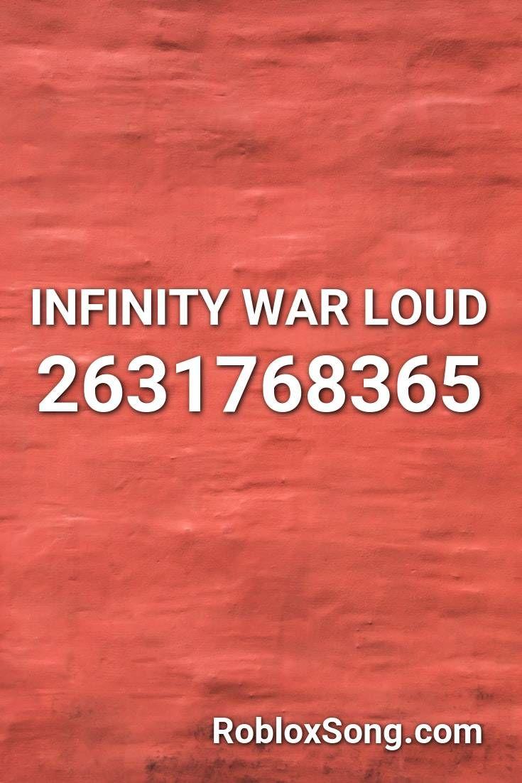 Loud Oof Song Roblox Id Infinity War Loud Roblox Id Roblox Music Codes In 2020 Roblox Remix Infinity War