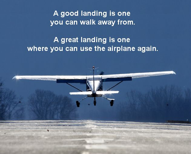 .And A Good Landing Is The Most Satisfying Thing