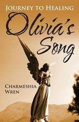 Title: Olivia's Song: Journey to Healing By: Wren, Charmeshia data-pin-do=