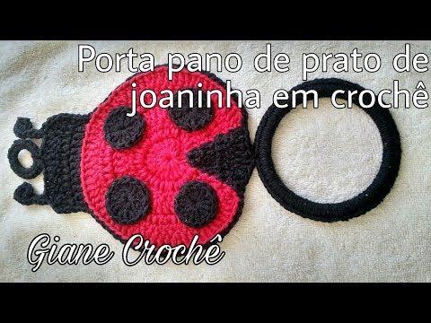 Porta pano de prato de joaninha em crochê | Giane Crochê - YouTube