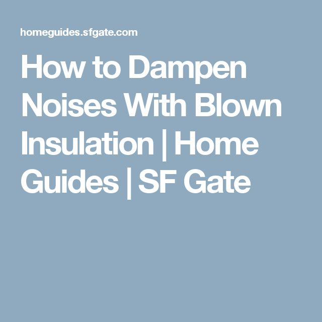 How to Dampen Noises With Blown Insulation | Home Guides | SF Gate
