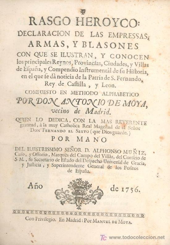 RASGO HEROYCO-DECLARACION DE LAS EMPRESSAS, ARMAS Y BLASONES- ANTONIO MOYA- 1756 - HERALDICA - estalcon@gmail.com