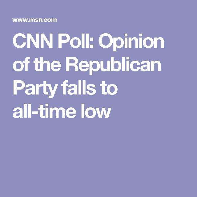 CNN Poll: Opinion of the Republican Party falls to all-time low