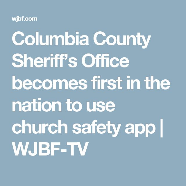 Columbia County Sheriff's Office becomes first in the nation to use church safety app | WJBF-TV