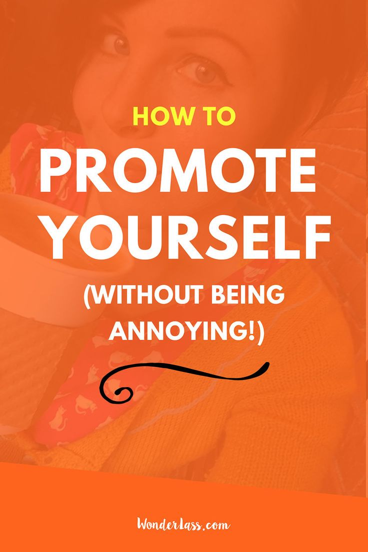 10 Tips to Promote Yourself Without Being Annoying — Wonderlass. For bloggers and online entrepreneurs who want to learn how to stand out online!