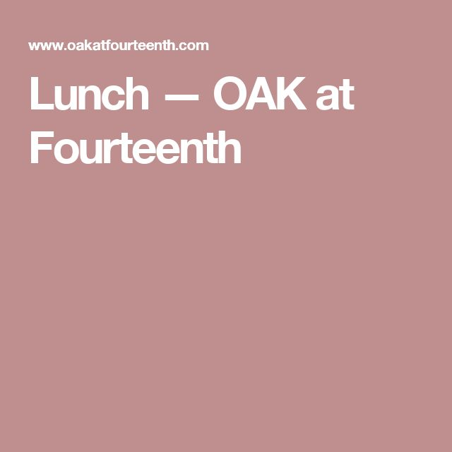 Lunch — OAK at Fourteenth